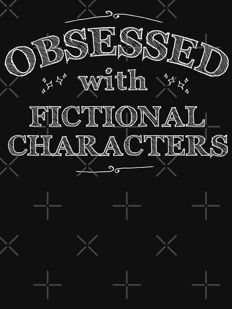 Obsesionado con los personajes de ficción (blanco) de FandomizedRose