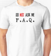 Do not ask me F.A.Q (black) Unisex T-Shirt