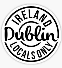 Locals Only - Dublin  Sticker