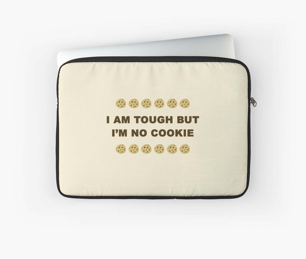 I'm tough but I'm no cookie by helebing