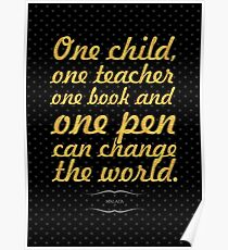 """One child, one teacher...""""Malala """" Life Inspirational Quote Poster"""
