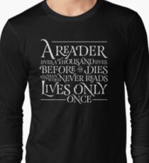 A Reader Lives A Thousand Lives Long Sleeve T-Shirt