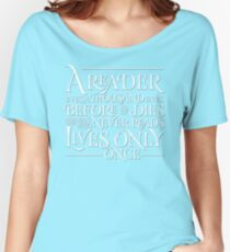 A Reader Lives A Thousand Lives Women's Relaxed Fit T-Shirt