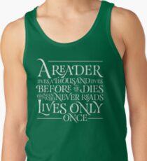 A Reader Lives A Thousand Lives Tank Top