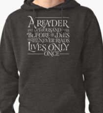 A Reader Lives A Thousand Lives Pullover Hoodie