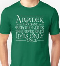 A Reader Lives A Thousand Lives Unisex T-Shirt
