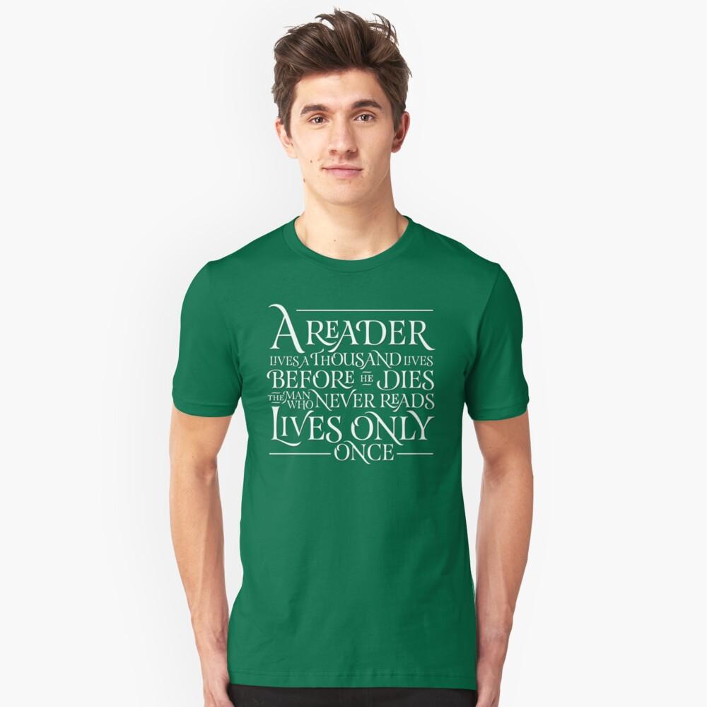 A Reader Lives A Thousand Lives Unisex T-Shirt Front