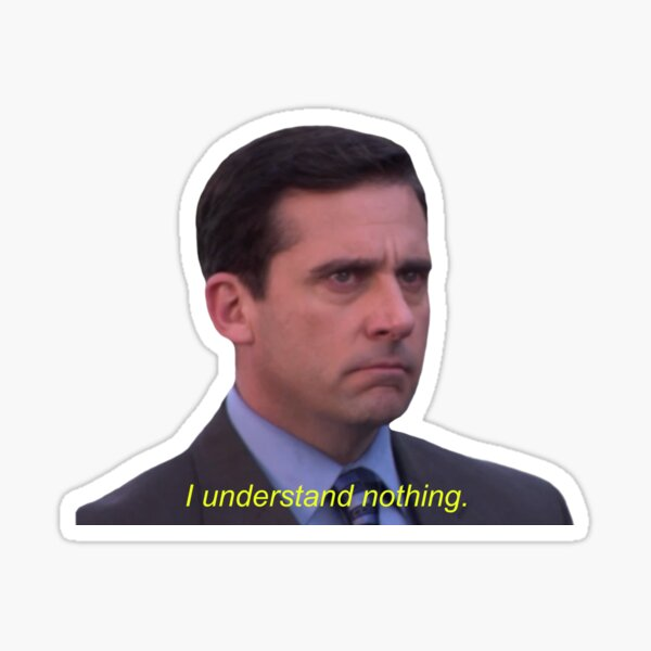 I Understand Nothing - Michael Scott Sticker