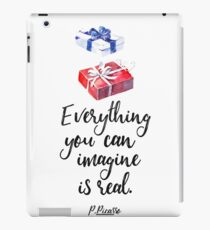 Everything you can imagine is real. cool x iPad Case/Skin
