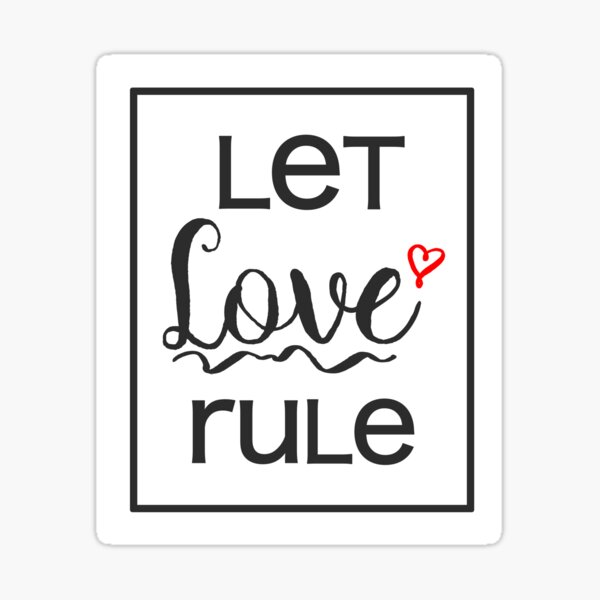 Quote - Let love rule - Heart Sticker