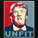 Trump Unfit Poster by EthosWear