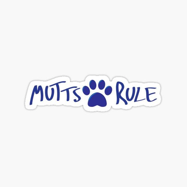 Mutts Rule Sticker