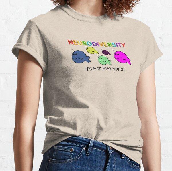 Neurodiversity it's for everyone! Classic T-Shirt