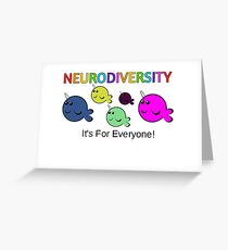 Neurodiversity it's for everyone! Greeting Card