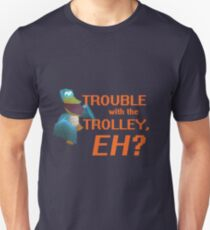 """Trouble With The Trolley, Eh?"" Unisex T-Shirt"