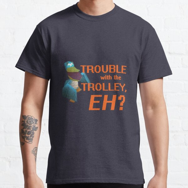 """""""Trouble With The Trolley, Eh?"""" Classic T-Shirt"""