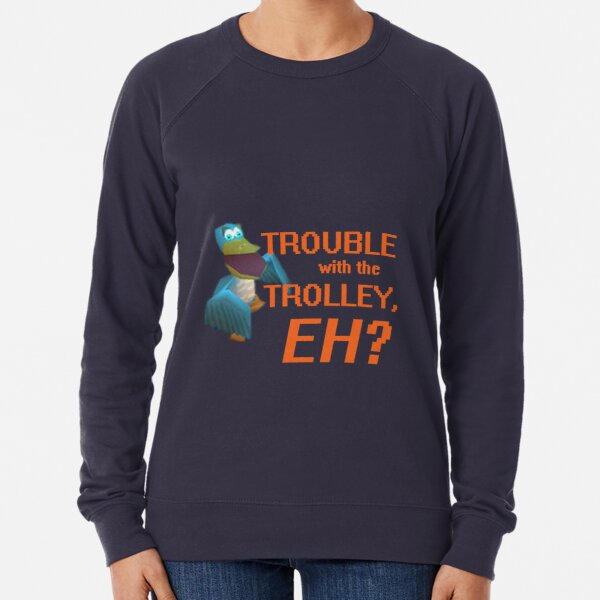 """""""Trouble With The Trolley, Eh?"""" Lightweight Sweatshirt"""