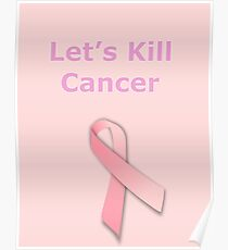 Let's Kill Cancer Poster