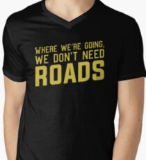 Where We're Going We Don't Need ROADS Men's V-Neck T-Shirt