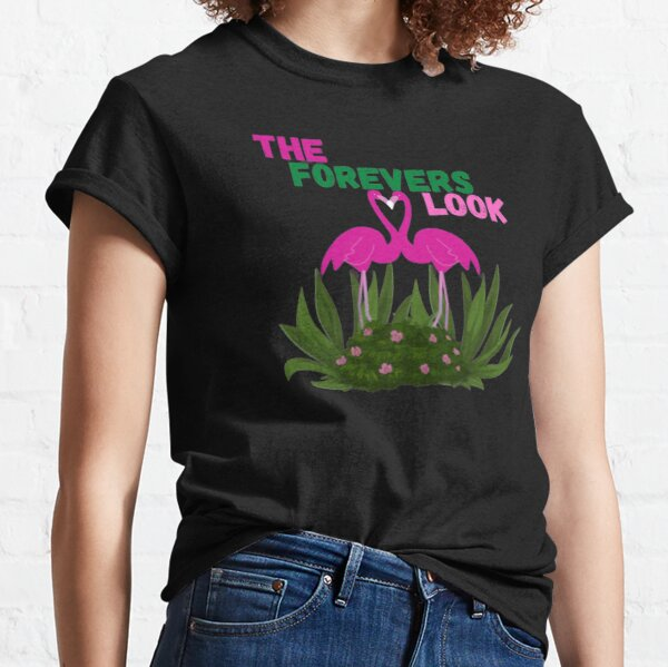 The Forevers Look. Classic T-Shirt