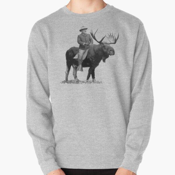 Teddy Roosevelt Riding A Bull Moose Pullover Sweatshirt