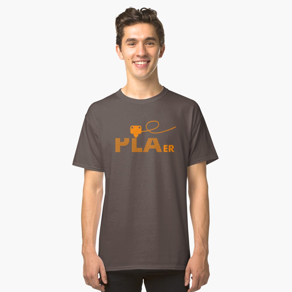 PLAer 3D Printer Enthusiast Classic T-Shirt Front