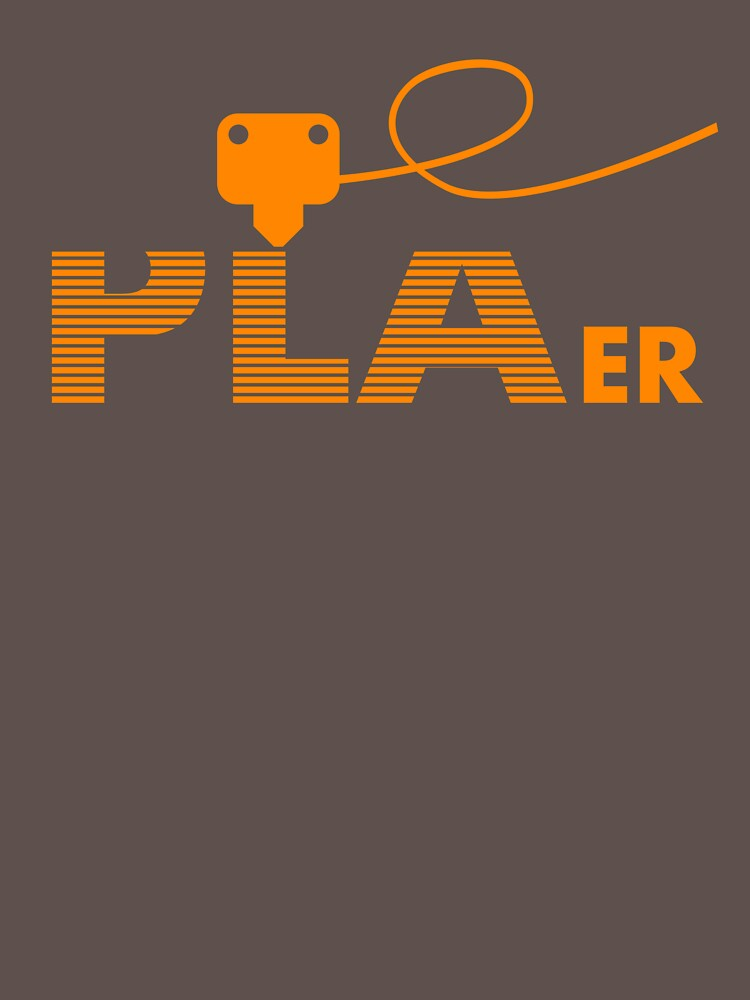 PLAer 3D Printer Enthusiast by punishedprops
