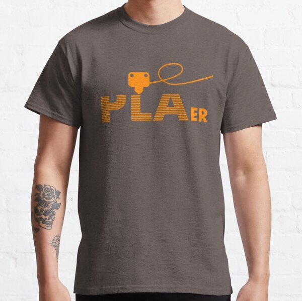 PLAer 3D Printer Enthusiast Classic T-Shirt