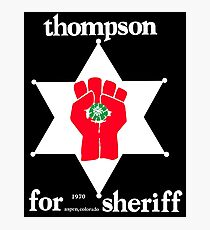 Thompson for Sheriff Vintage Campaign Logo Photographic Print