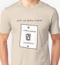 How My Brain Works Unisex T-Shirt