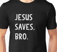 Jesus Saves Bro Unisex T-Shirt