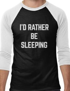 Rather Be Sleeping Funny Quote Men's Baseball ¾ T-Shirt