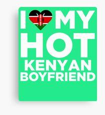 I Love My Hot Kenyan Boyfriend Canvas Print