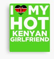 I Love My Hot Kenyan Girlfriend Canvas Print