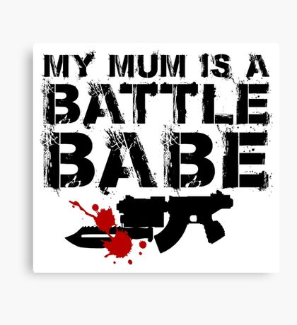Battle Babe Mum Canvas Print