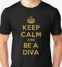 KEEP CALM AND BE A DIVA T-Shirt