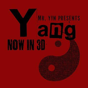 Mr. Yin Presents: Yang by Britisaur