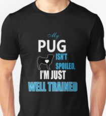 Pugs - I'm Just Well Trained Unisex T-Shirt