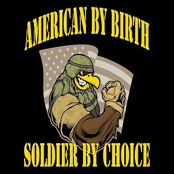 Army - American By Birth Soldier By Choice by carrollhentz