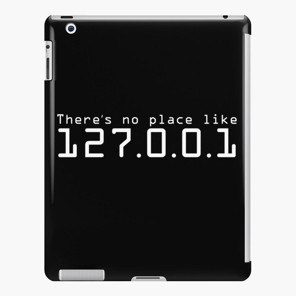 Es gibt keinen Platz wie 127.0.0.1 - Hacker-Leben iPad-Hülle & Skin