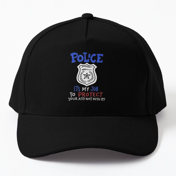 Mens Police Its My Job To Protect Your Ass Baseball Cap