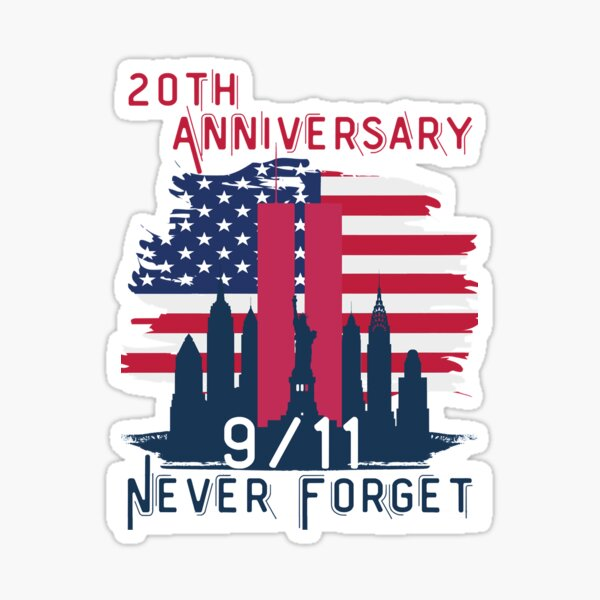Gifts Idea Never Forget 9 11 20Th Anniversary Patriot Day20 Years Later Graphic Never Forget Sticker