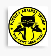Pussies Against Trump yellow Canvas Print