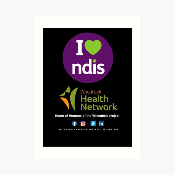 Wheatbelt Health Network I Love NDIS - For Colours  Art Print