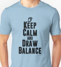Keep Calm and Draw Balance! T-Shirt