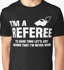 8ae73507 I'M A REFEREE Graphic T-Shirt