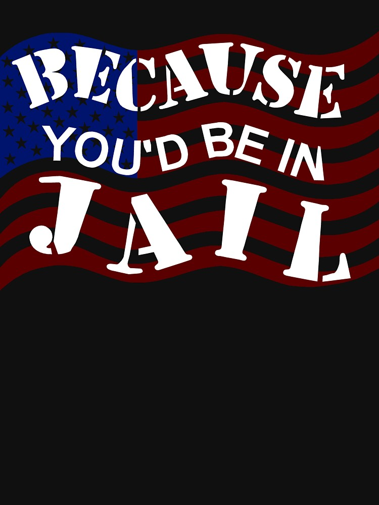 Because You'd Be In Jail Trump Debate Quotes by theartofvikki