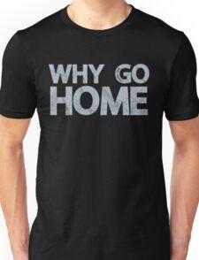 Why Go Unisex T-Shirt