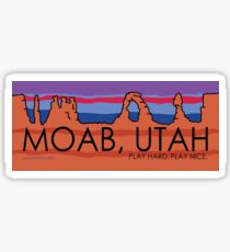 Moab, Utah! Play Hard, Play Nice. Sticker