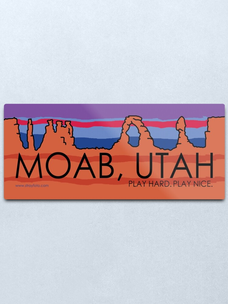 Alternate view of Moab, Utah! Play Hard, Play Nice. Metal Print
